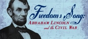 Freedoms Song: Abraham Lincoln and the Civil War